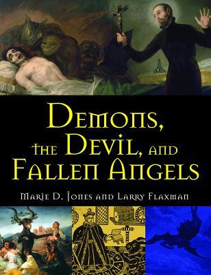 Demons, the Devil, and Fallen Angels, Jones, Marie D.; Flaxman, Larry