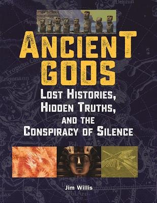 Image for Ancient Gods: Lost Histories, Hidden Truths, and the Conspiracy of Silence