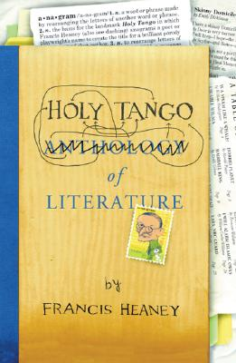 Holy Tango of Literature, Heaney, Francis