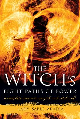 Image for The Witch's Eight Paths of Power: A Complete Course in Magick and Witchcraft