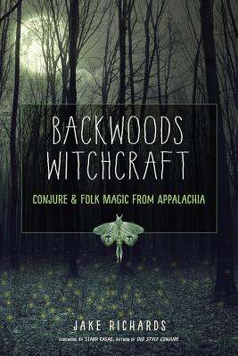 Image for Backwoods Witchcraft: Conjure & Folk Magic from Appalachia