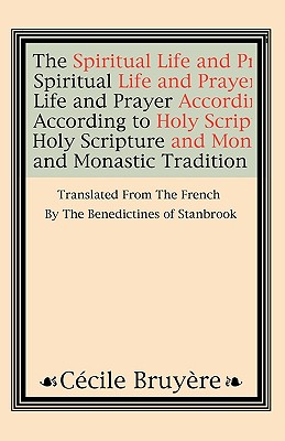 Image for The Spiritual Life and Prayer: According to Holy Scripture and Monastic Tradition