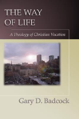 Image for The Way of Life: A Theology of Christian Vocation
