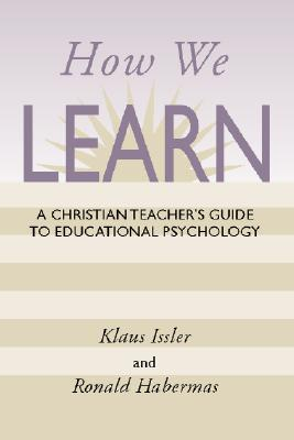 Image for How We Learn: A Christian Teacher's Guide to Educational Psychology