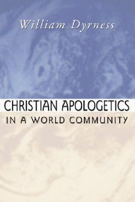 Christian Apologetics in a World Community, WILLIAM A. DYRNESS