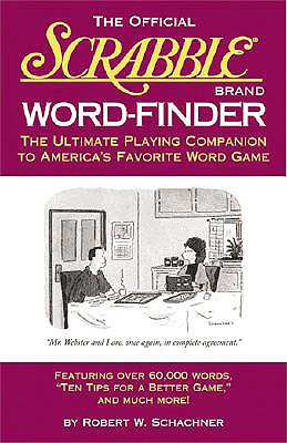 The Official Scrabble Brand Word-Finder: The Ultimate Playing Companion to America's Favorite Word Game, Schachner, Robert W.