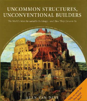 Uncommon Structures, Unconventional Builders, Van Dine, Alan
