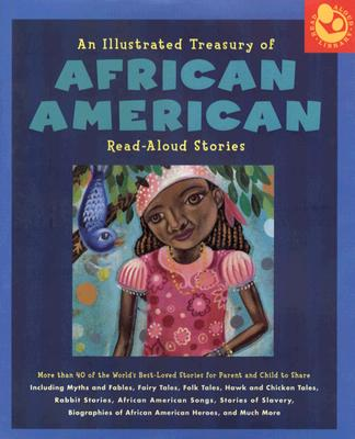 Image for Illustrated Treasury of African American Read-Aloud Stories: More than 40 of the World's Best-Loved Stories for Parent and Child to Share