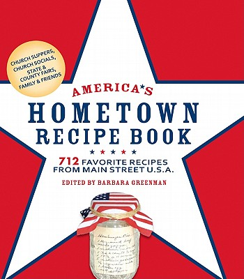 America's Hometown Recipe Book: 712 Favorite Recipes from Main Street U.S.A.