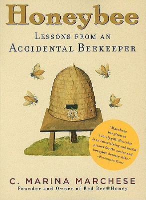 Image for Honeybee: Lessons from an Accidental Beekeeper