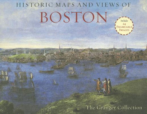 Image for Historic Maps and Views of Boston: 24 Frameable Maps and Views