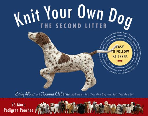 Image for Knit Your Own Dog: The Second Litter: 25 More Pedigree Pooches