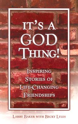 Image for ***It's a God Thing!: Inspiring Stories of Life-Changing Friendships