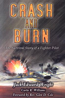 Image for Crash and Burn: The Survival Story of a Fighter Pilot