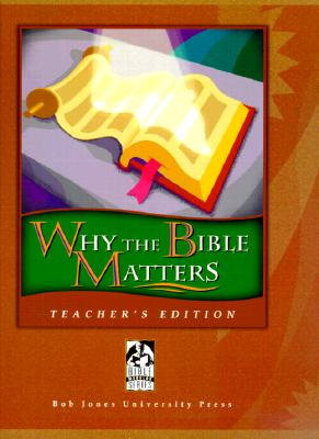 Image for Why the Bible Matters Teacher's Edition (Bible Modular)