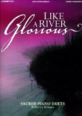 129494 Like a River Glorious: Sacred Piano Duets