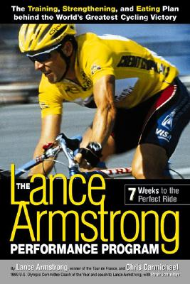 Image for The Lance Armstrong Performance Program: Seven Weeks to the Perfect Ride
