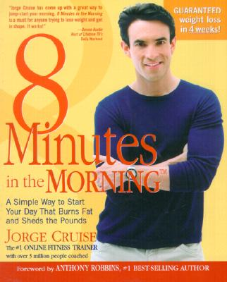 Image for 8 Minutes in the Morning : A Simple Way to Start Your Day That Burns Fat and Sheds the Pounds