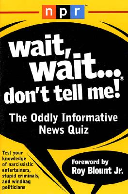 Image for Wait, Wait...Don't Tell Me!: The Oddly Informative News Quiz