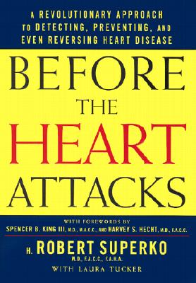 Image for Before the Heart Attacks: A Revolutionary Approach to Detecting, Preventing, and Even Reversing Heart Disease