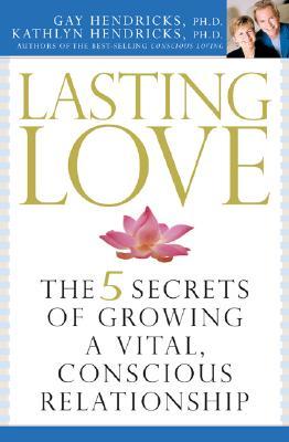 Lasting Love, Hendricks, Gay ; Hendricks, Kathlyn