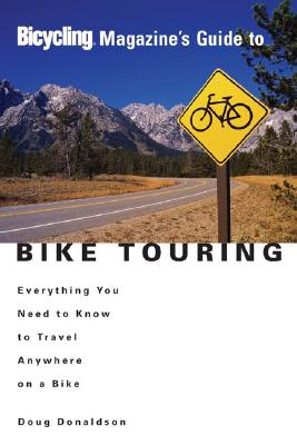 Image for BIKE TOURING EVERYTHING YOU NEED TO KNOW TO TRAVEL ANYWHERE ON A BIKE