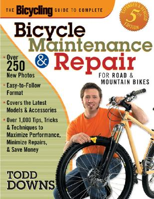 Image for The Bicycling Guide to Complete Bicycle Maintenance and Repair: For Road and Mountain Bikes(Expanded and Revised 5th Edition)