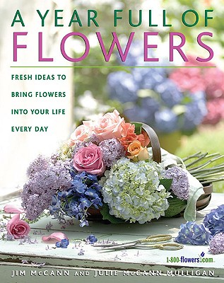 Image for A Year Full of Flowers: Fresh Ideas to Bring Flowers Into Your Life Everyday