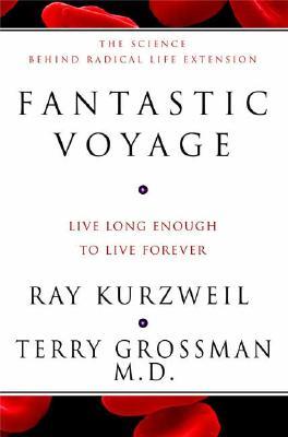 Image for Fantastic Voyage: Live Long Enough to Live Forever