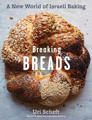 Image for Breaking Breads: A New World of Israeli Baking--Flatbreads, Stuffed Breads, Challahs, Cookies, and the Legendary Chocolate Babka