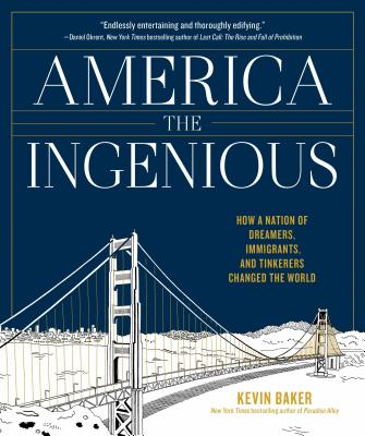 Image for America the Ingenious: How a Nation of Dreamers, Immigrants, and Tinkerers Changed the World