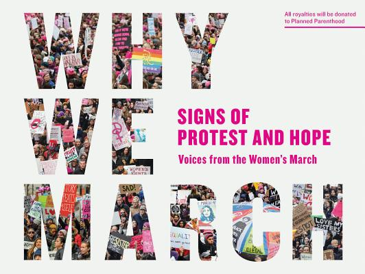 Image for Why We March: Signs of Protest and Hope--Voices from the Women's March