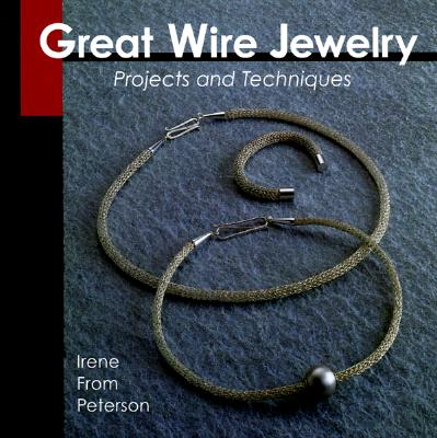 Image for Great Wire Jewelry: Projects & Techniques (Jewelry Crafts)