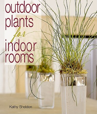 Image for OUTDOOR PLANTS FOR INDOOR ROOMS
