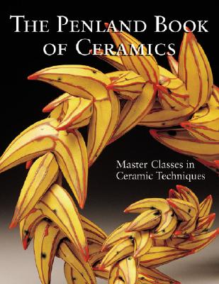 Image for The Penland Book of Ceramics: Masterclasses in Ceramic Techniques