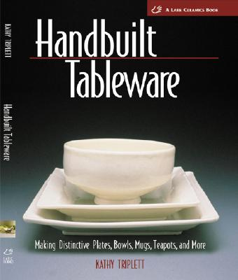 Image for Handbuilt Tableware: Making Distinctive Plates, Bowls, Mugs, Teapots and More