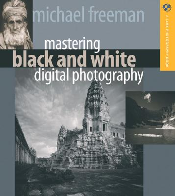 Image for Mastering Black and White Digital Photography (A Lark Photography Book)
