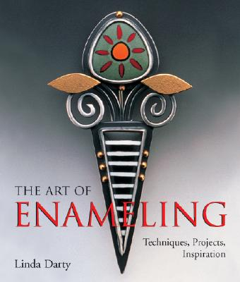 Image for The Art of Enameling: Techniques, Projects, Inspiration