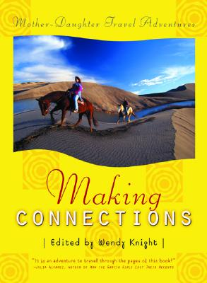 Image for Making Connections: Mother Daughter Travel Adventures