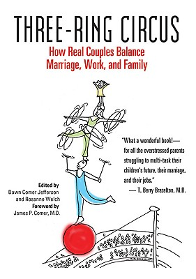 Image for Three-Ring Circus: How Real Couples Balance Marriage, Work, and Family
