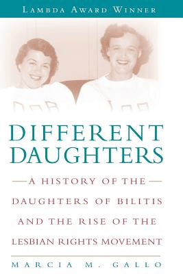 Image for Different Daughters: A History of the Daughters of Bilitis and the Rise of the Lesbian Rights Movement