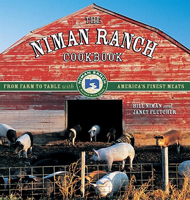 Image for NIMAN RANCH COOKBOOK : FROM FARM TO TABL