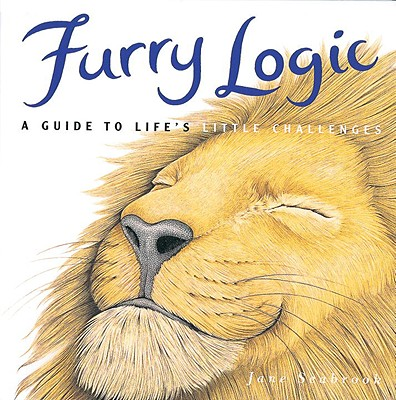 Furry Logic: A Guide to Life's Little Challenges, JANE SEABROOK