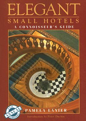 Image for ELEGANT SMALL HOTELS A CONNOISSEUR'S GUIDE