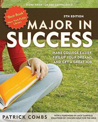 Image for Major in Success: Make College Easier, Fire Up Your Dreams, and Get a Great Job