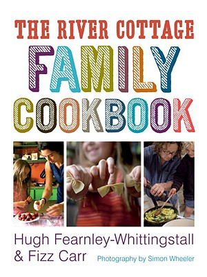 The River Cottage Family Cookbook, Fearnley-Whittingstall, Hugh; Carr, Fizz