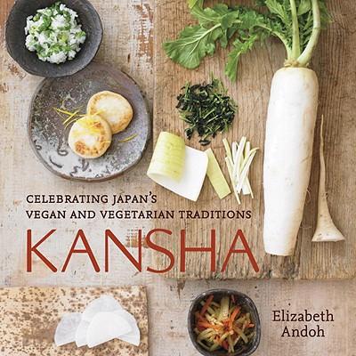 Image for Kansha: Celebrating Japan's Vegan and Vegetarian Traditions