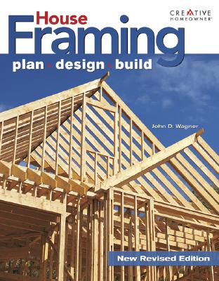 Image for Ultimate Guide to House Framing: Plan, Design, Build (Creative Homeowner Ultimate Guide To. . .)