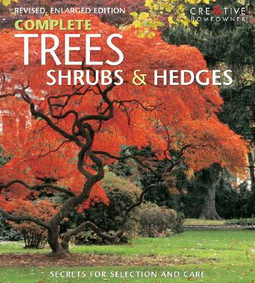 Image for Complete Trees, Shrubs & Hedges: Secrets for Selection and Care