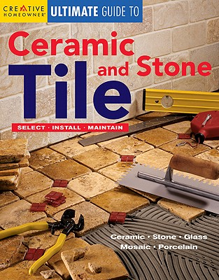 Image for Ultimate Guide to Ceramic & Stone Tile: Select, Install, Maintain (Home Improvement) (English and English Edition)